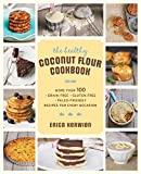 The Healthy Coconut Flour Cookbook: More than 100 *Grain-Free *Gluten-Free *Paleo-Friendly Recipes...