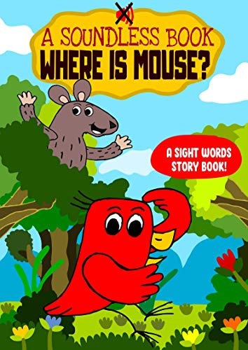 Where is Mouse? – A Sight Words Storybook for Beginner Readers: For toddlers and kids aged 3 to 5 to teach kids to read early with sight words for preschool readers