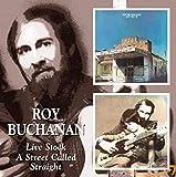 Buchanan,Roy: Live Stock/a Street Called Straight (Audio CD (Live))