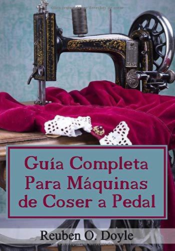 Guía Completa Para Máquinas de Coser a Pedal