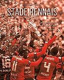 Stade Rennais, épopée 2019 - L'incroyable saison des Rouge et Noir