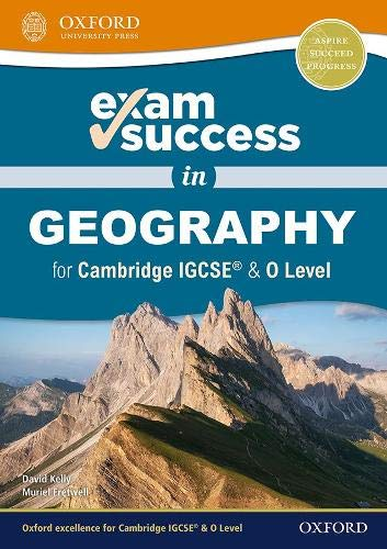 Exam Success in Geography for Cambridge IGCSE® & O Level: Cambridge IGCSE & O Level learners, aged 14-16
