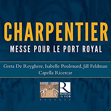 Charpentier: Messe pour le Port Royal, H. 5 (Ricercar in Eco)