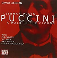 LIEBMAN PLAYS PUCCINI: A Walk In The Clouds by David Liebman (2001-10-16)