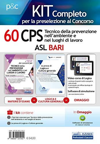 Kit concorso 60 CPS Tecnico della prevenzione nell'ambiente e nei luoghi di lavoro ASL Bari. Con software di simulazione. Con Contenuto digitale per accesso on line
