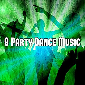 8 Party Dance Music