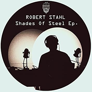 Shades Of Steel Ep.