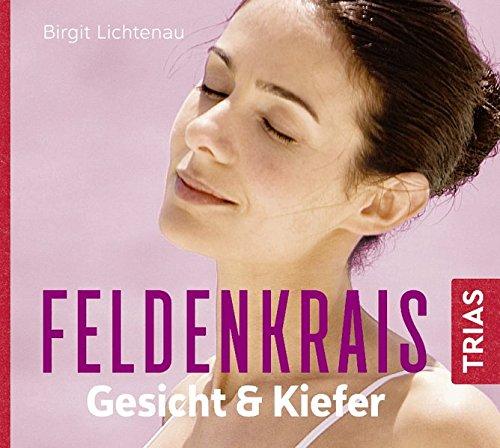 Feldenkrais Gesicht & Kiefer - Hörbuch (Hörbuch Gesundheit)