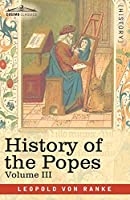 History of the Popes, Volume III: Their Church and State