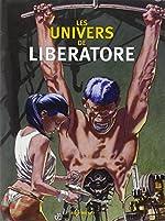 Les Univers de Liberatore de Liberatore