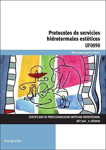 Protocolos de servicios hidrotermales estéticos (Cp - Certificado Profesionalidad)