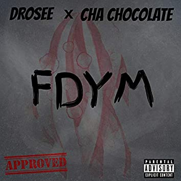 Fdym (feat. Cha Chacolate)