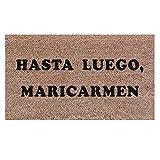 Felpudo hasta Luego Maricarmen, Felpudo de Fibra de Coco Natural. Dimensiones: 40x70 cm con Base Antideslizante. Regalo Original para la Puerta de tu casa.