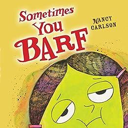 Sometimes You Barf (Nancy Carlson Picture Books) by [Nancy Carlson]