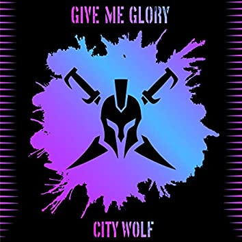 Give Me Glory