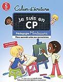 Cahier d'écriture Je suis en CP - Mieux apprendre grâce aux neurosciences - Pédagogie Montessori