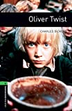 Oxford Bookworms Library: Level 6:: Oliver Twist: 2500 Headwords (Oxford Bookworms ELT)