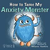 How To Tame My Anxiety Monster