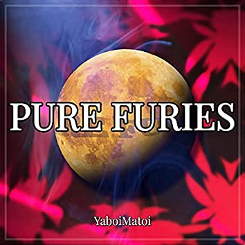 Pure Furies ~ Whereabouts of the Heart