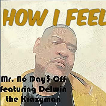 How I Feel (feat. Delwin the Krazyman)