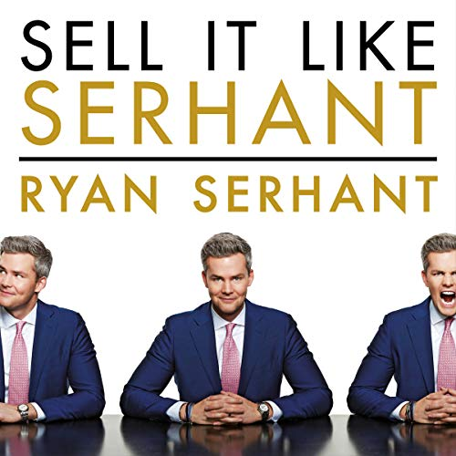 Sell It Like Serhant     How to Sell More, Earn More, and Become the Ultimate Sales Machine              Written by:                                                                                                                                 Ryan Serhant                               Narrated by:                                                                                                                                 Ryan Serhant                      Length: 6 hrs and 13 mins     238 ratings     Overall 4.7
