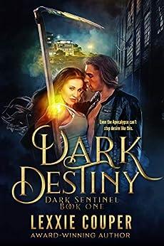 Dark Destiny (Dark Sentinel Book 1) by [Lexxie Couper]