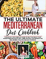 The Ultimate Mediterranean Diet Cookbook: 4 Books in 1 The Complete Guide to Help You Reach Your Transformation Goals 400+ Yummy Recipes Custom-Made For Men, Women, Athletes And Busy Workers (Dr. Lewis Meal Plan Project)