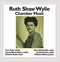 Chamber Music of Ruth Shaw Wylie