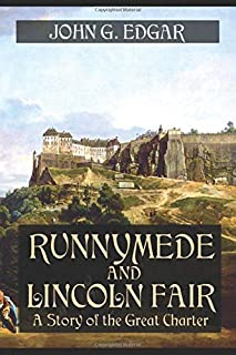 Runnymede and Lincoln Fair - A Story of the Great Charter: An Historical Novel