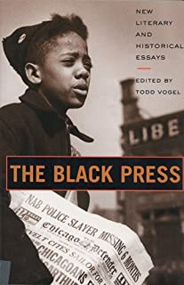 The Black Press: New Literary and Historical Essays