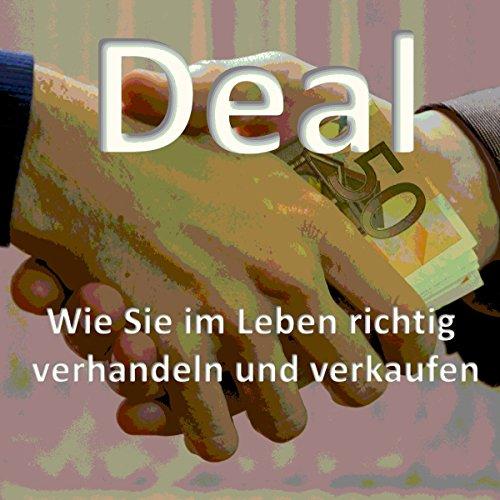 Deal: Wie Sie im Leben richtig verhandeln und verkaufen audiobook cover art