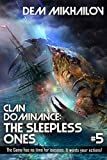 Clan Dominance: The Sleepless Ones (Book #5): LitRPG Series (English Edition)
