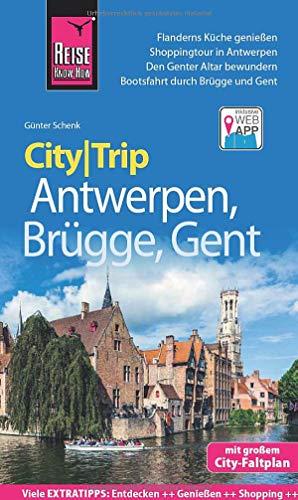Reise Know-How CityTrip Antwerpen, Brügge, Gent: Reiseführer mit Stadtplan und kostenloser Web-App