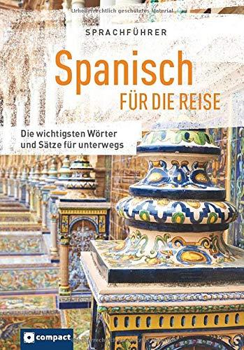 Sprachführer Spanisch für die Reise: Die wichtigsten Wörter & Sätze für unterwegs. Mit Zeige-Wörterbuch (Sprachführer für die Reise)