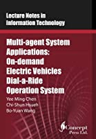 Multi-agent System Applications: On-demand Electric Vehicles Dial-a-Ride Operation System