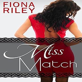 Miss Match                   Auteur(s):                                                                                                                                 Fiona Riley                               Narrateur(s):                                                                                                                                 Melissa Sternenberg                      Durée: 8 h et 38 min     1 évaluation     Au global 5,0