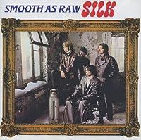 Smooth As Raw Silk