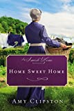 Home Sweet Home: An Amish Home Novella (English Edition)