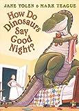 How Do Dinosaurs Say Good Night?