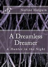 A Dreamless Dream: A Hunter in the Night