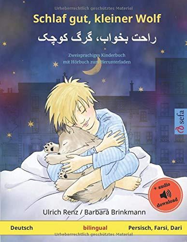 Schlaf gut, kleiner Wolf (Deutsch – Persisch, Farsi, Dari): Zweisprachiges Kinderbuch, mit Hörbuch zum Herunterladen