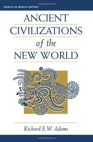 Ancient Civilizations Of The New World (Essays in World History) by Richard Ew Adams (1997-09-12)