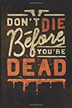 Don't Die Before You're Dead: Blank Lined Journal with Soft Matte Cover