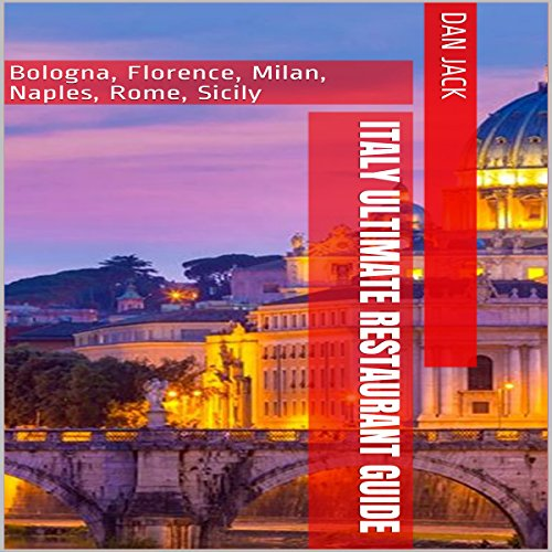 Italy Ultimate Restaurant Guide Audiobook By Dan Jack cover art