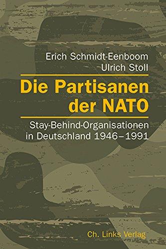 Die Partisanen der NATO: Stay-Behind-Organisationen in Deutschland 1946–1991 (Politik & Zeitgeschichte)