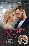 Knight (Sons of the Alpha Book 1)