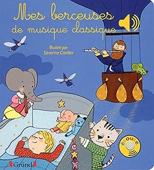 Hardcover Mes berceuses de musique classique - Livre sonore avec 6 puces - Dès 1 an (Mes premiers livres sonores) (French Edition) [French] Book