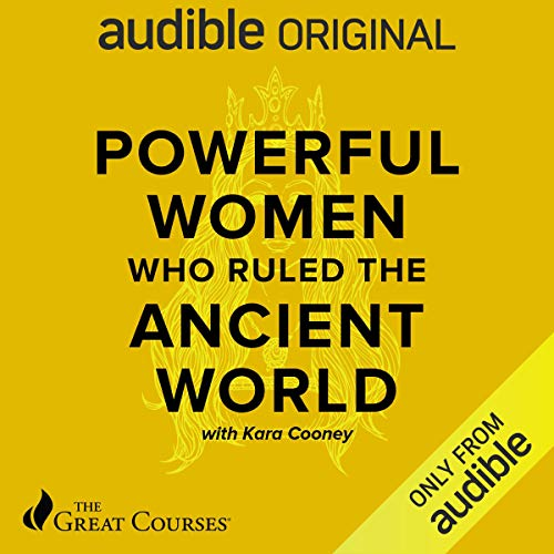 Powerful Women Who Ruled the Ancient World  By  cover art