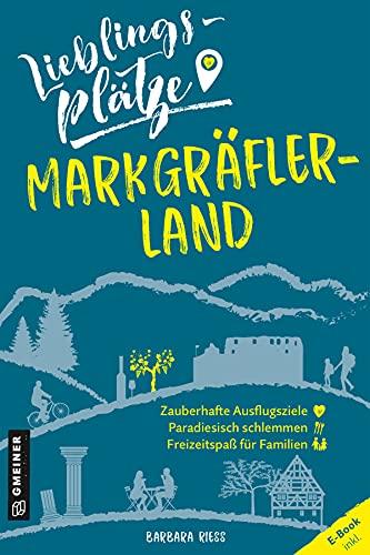 Lieblingsplätze Markgräflerland (Lieblingsplätze im GMEINER-Verlag) (German Edition)