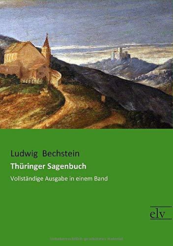 Thüringer Sagenbuch: Vollständige Ausgabe in einem Band